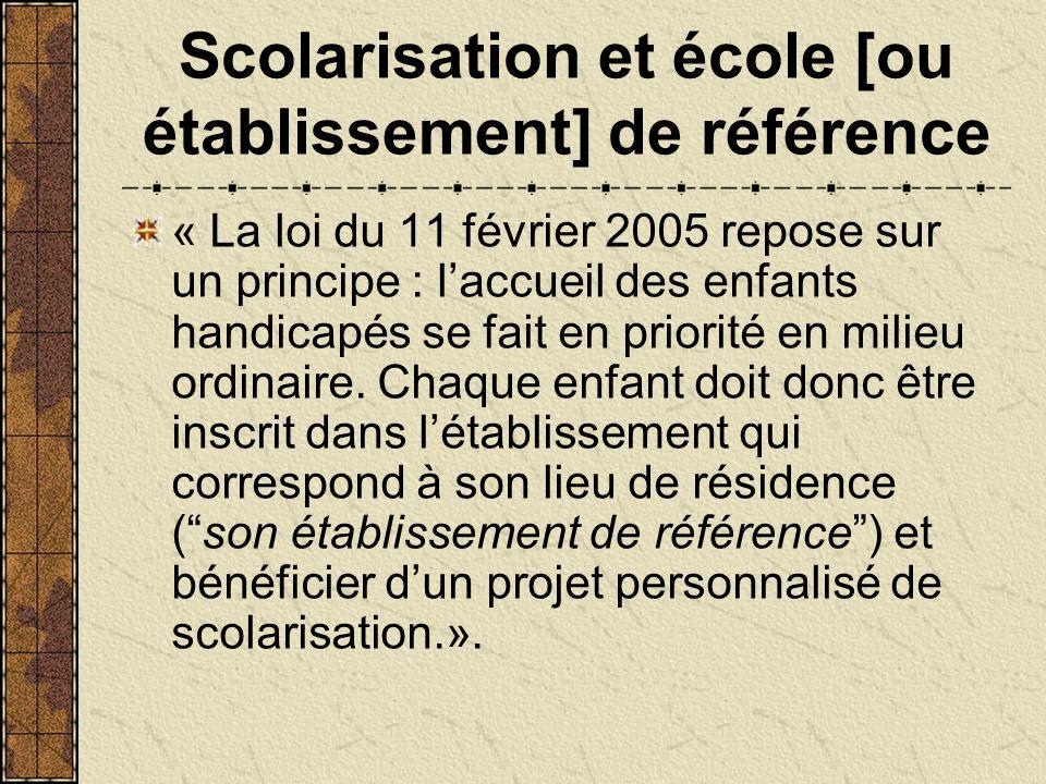 Scolarisation et école [ou établissement] de référence